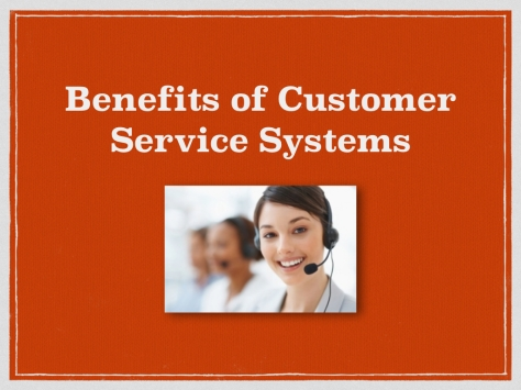 20140226we-benefits-of-customer-service-systems-1024x768