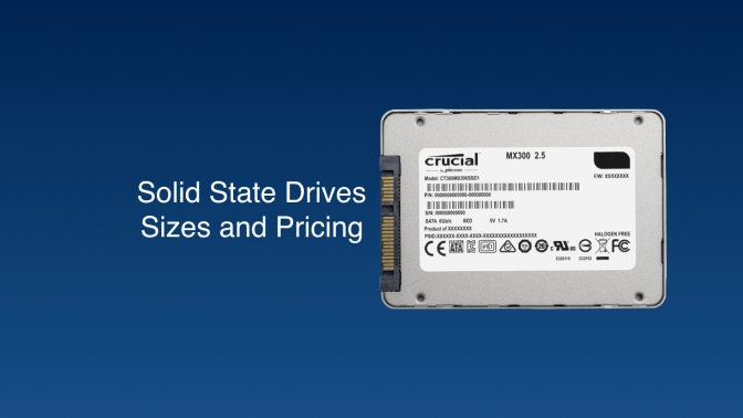 Solid State Drives – SSD Size and Pricing Guide
